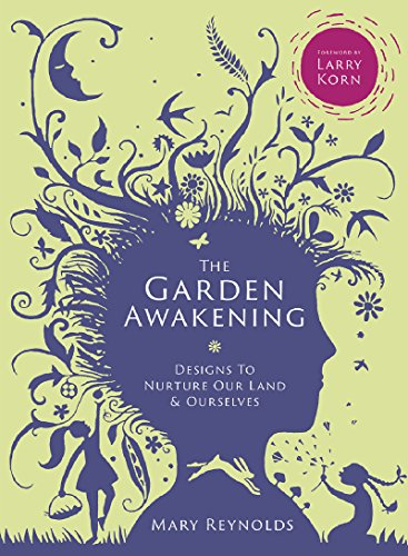 The Garden Awakening: Designs to nurture our land and ourselves (Ltd Garden)
