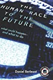 The Human Race to the Future: What Could Happen – and What to Do by Daniel Berleant Picture