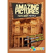 Amazing Pictures and Facts About Petra: The Most Amazing Fact Book for Kids About Petra