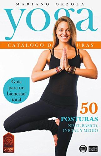 YOGA - CATÁLOGO DE POSTURAS 1: NIVEL BÁSICO, INICIAL Y MEDIO (Colección YOGA EN CASA nº 7) (Spanish Edition)
