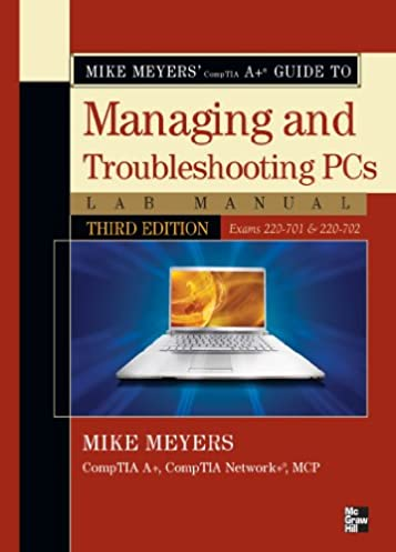 amazon com mike meyers comptia a guide to managing rh amazon com Guide to Computer Basics What Are Computer Basics