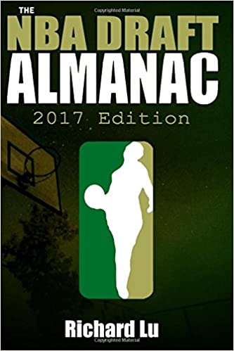 Richard Lu's book on Amazon: The NBA Draft Almanac, 2017 Edition