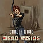 Dead Inside: Rise, Book 3 | Gareth Wood