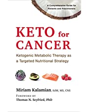 Keto for Cancer: Ketogenic Metabolic Therapy as a Targeted Nutritional Strategy