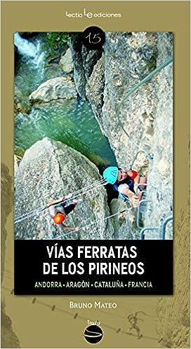 Vías Ferratas De Los Pirineos: Andorra ? Aragón ? Cataluña ...