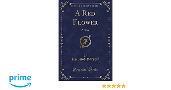 A Red Flower: A Story (Classic Reprint)