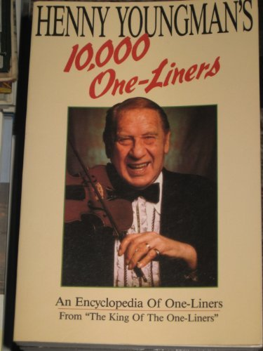 Henny Youngman's 10,000 One -Liners: An Encyclopedia of One-Liners ()