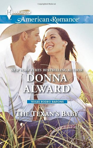 The Texan's Baby (Harlequin American Romance\Texas Rodeo B)