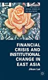 Financial Crisis and Institutional Change in East Asia, Lai, Jikon, 0230360637