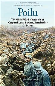 Poilu: The World War I Notebooks of Corporal Louis Barthas, Barrelmaker, 1914 – 1918