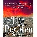 The Pig Men (Survival Apocalypse Series Book 5)