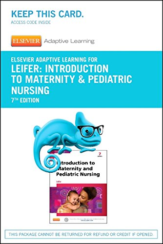 Elsevier Adaptive Learning for Introduction to Maternity & Pediatric Nursing (Access Code), 7e