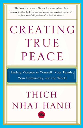 Creating True Peace: Ending Violence in Yourself, Your...