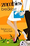 Front cover for the book Zombies for Breakfast by Rebecca L. Boschee