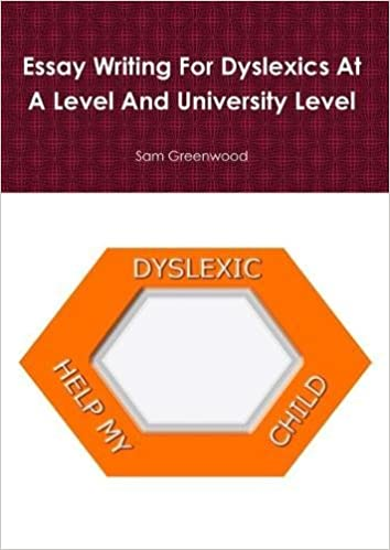 Healthy Lifestyle Essay Essay Writing For Dyslexics At A Level And University Level Sam Greenwood   Amazoncom Books Science Fiction Essay also Essays About English Essay Writing For Dyslexics At A Level And University Level Sam  Health Essay Example
