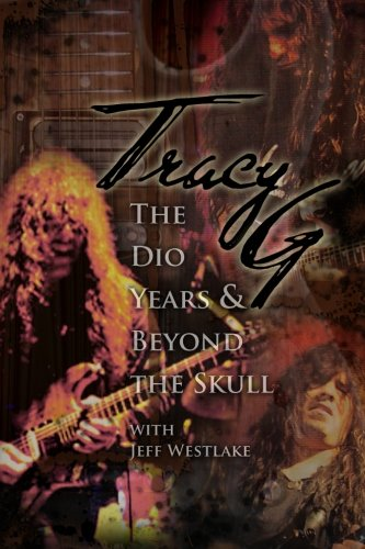 Tracy G - The Dio Years & Beyond The - Tracy Scoop