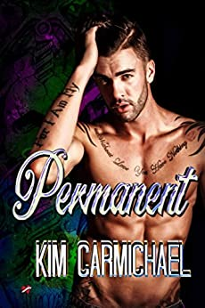 Permanent (Indelibly Marked Book 1) by [Carmichael, Kim]