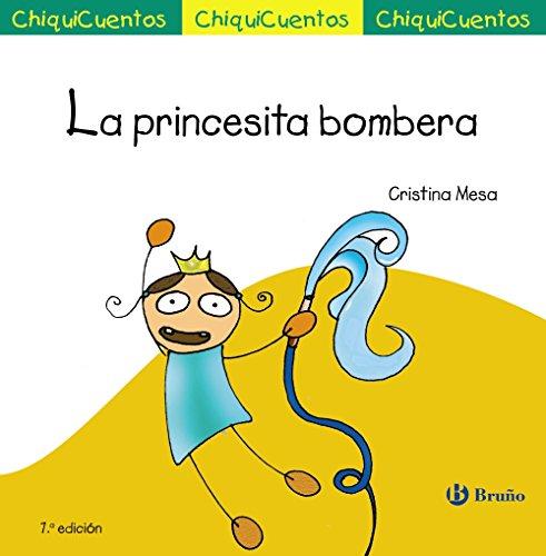 La princesita bombera (Castellano - A PARTIR DE 3 AÑOS - CUENTOS - ChiquiCuentos)