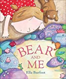 Bear and Me, Ella Burfoot, 1842704850