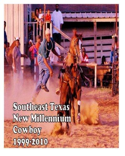 Southeast Texas New Millennium Cowboy: 1999-2010