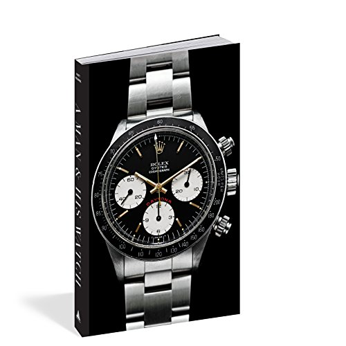 A Man and His Watch: Iconic Watches and Stories from the