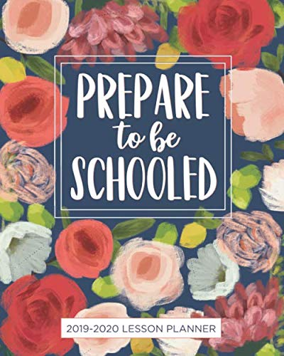 Lesson Planner for Teachers 2019-2020: 'Prepare to be Schooled' Weekly and Monthly Teacher Planner | Academic Year Lesson Plan and Record Book (July ... (Lesson plan books for teachers 2019-2020)