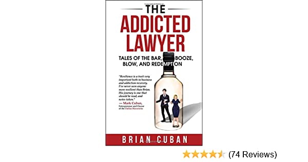 Booze The Addicted Lawyer: Tales of the Bar and Redemption Blow
