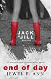 End of Day (Jack & Jill) (Volume 1)