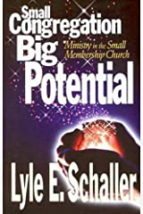 Small Congregation, Big Potential: Ministry in the Small Membership Church Kindle Edition