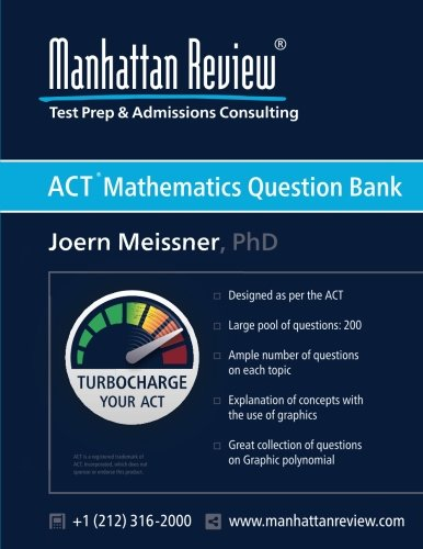 Manhattan Review ACT Mathematics Question Bank: Turbocharge your ACT
