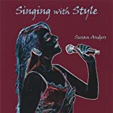 Singing With Style Cd 1: Jazz Vocal Warm Up & Vocal Style Singing Lessons