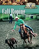 Calf Roping (The World of Rodeo)