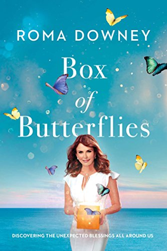 Box Of Butterflies  Discovering The Unexpected Blessings All Around Us