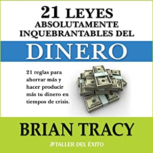 Las 21 Leyes Inquebrantables del Dinero Audiobook