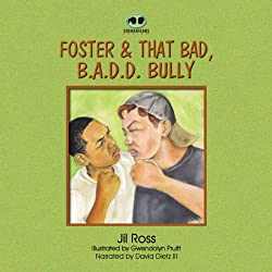 Foster and that Bad. B.A.D.D. Bully