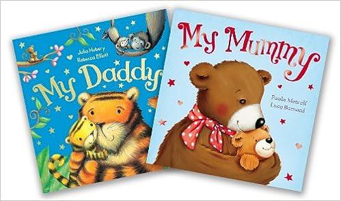 My Mummy And My Daddy Set Amazon Co Uk Julia Hubery Rebecca Elliot Paula Metcalf Lucy Barnard 9781447267614 Books