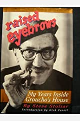 Raised Eyebrows: My Years Inside Groucho's House First Edition by Steve Stoliar (1996) Hardcover