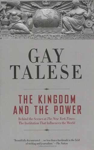 The Kingdom And The Power by Gay Talese