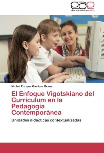 El Enfoque Vigotskiano del Curriculum En La Pedagogia Contemporanea
