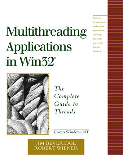 Multithreading Applications in Win32: The Complete Guide to Threads by Addison-Wesley Professional