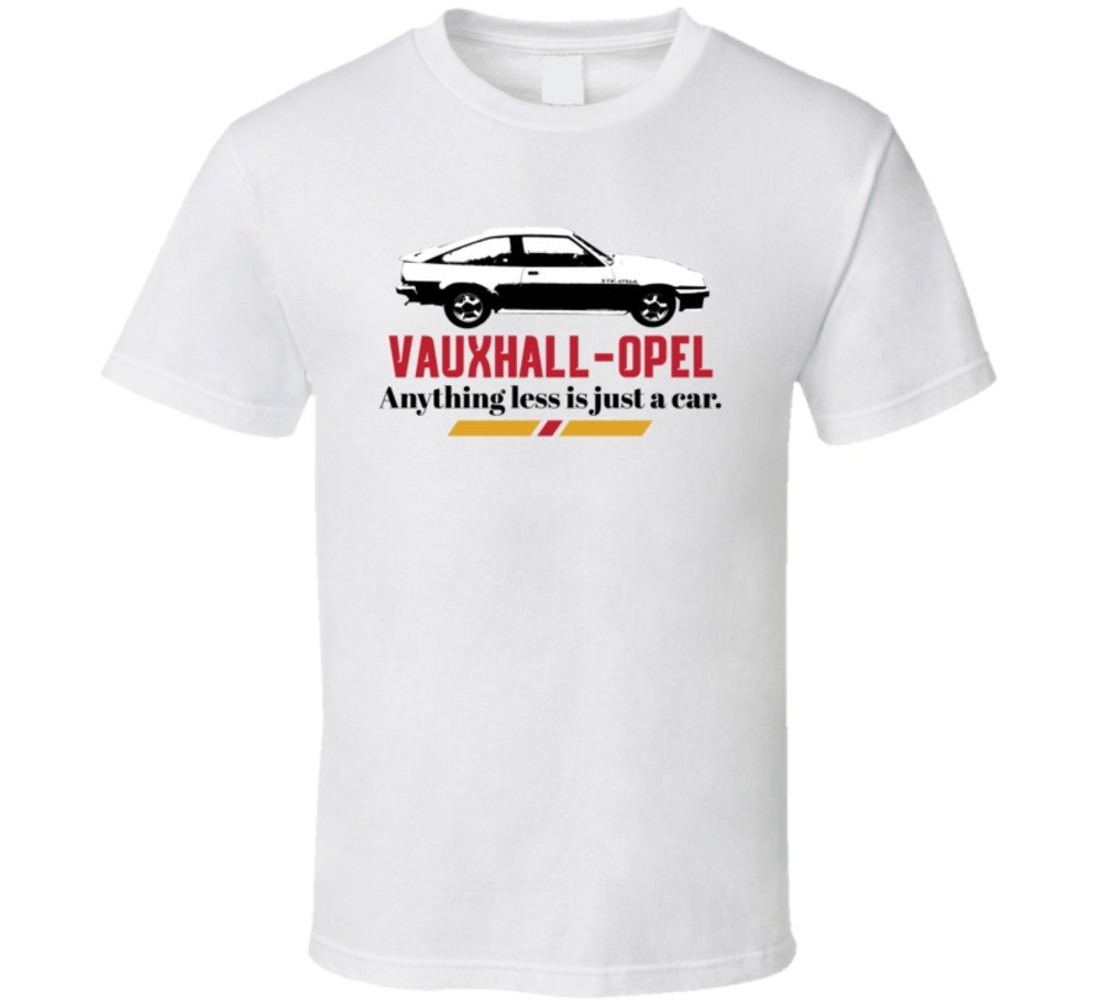 1974 Vauxhall Opel Manta Gte 1 9 8v B And W Anything Less Is Just A Car T Shirt