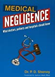 Medical Negligence: What Doctors, Patients & Hospitals Should Know