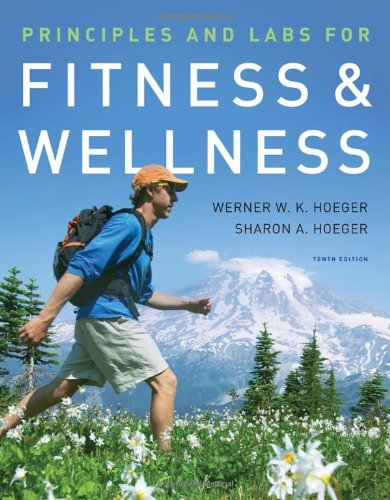 Principles and Labs for Fitness and Wellness (Available Titles CengageNOW)