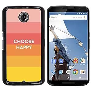 PC/Aluminum Funda Carcasa protectora para Motorola NEXUS 6 / X / Moto X Pro Choose Happy Slogan Quote Hippie Positive / JUSTGO PHONE PROTECTOR