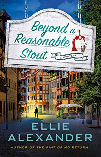 Beyond a Reasonable Stout: A Sloan Krause Mystery by [Alexander, Ellie]
