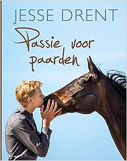 Passie voor paarden: Amazon.es: Jesse Drent, Annemarie Dragt: Libros en idiomas extranjeros