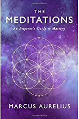 The Meditations: An Emperor's Guide to Mastery Paperback