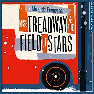 Miss Treadway & the Field of Stars Audiobook