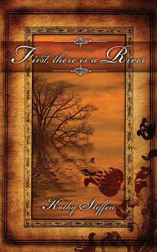 First, There Is a River (Spirit of the River, #1)