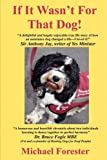 If It Wasn't for That Dog!, Michael Forester, 1849234396